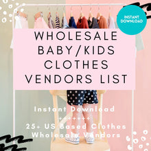 Load image into Gallery viewer, Baby Kids Clothes Wholesale Vendor List US Based ONLY | 25+ Kids Clothes Instant Download | Boys Infant and Girls Clothes Wholesale