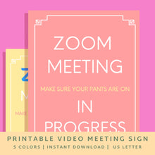 Load image into Gallery viewer, In Meeting Sign Printable - Zoom Meeting Video Meeting Signs , Do not disturb sign - 5 Colors, Instant Download, US Letter