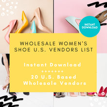 Load image into Gallery viewer, 20 Women Shoe Wholesale Vendors - US Based ONLY | Women shoes wholesale, women shoe vendor list, shoe vendors, vendor list, wholesale shoes