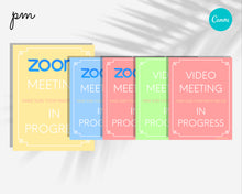 Load image into Gallery viewer, 10 Zoom Meeting in Progress Printable Sign- Video Meeting Sign, Zoom Meeting Printable Sign, Do Not Disturb Meeting Sign, Printable Signage