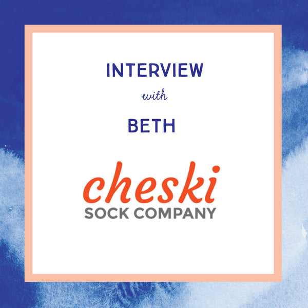 Interview with Beth, Founder of Cheski Sock Co