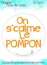 Load image into Gallery viewer, On s'calme le pompon