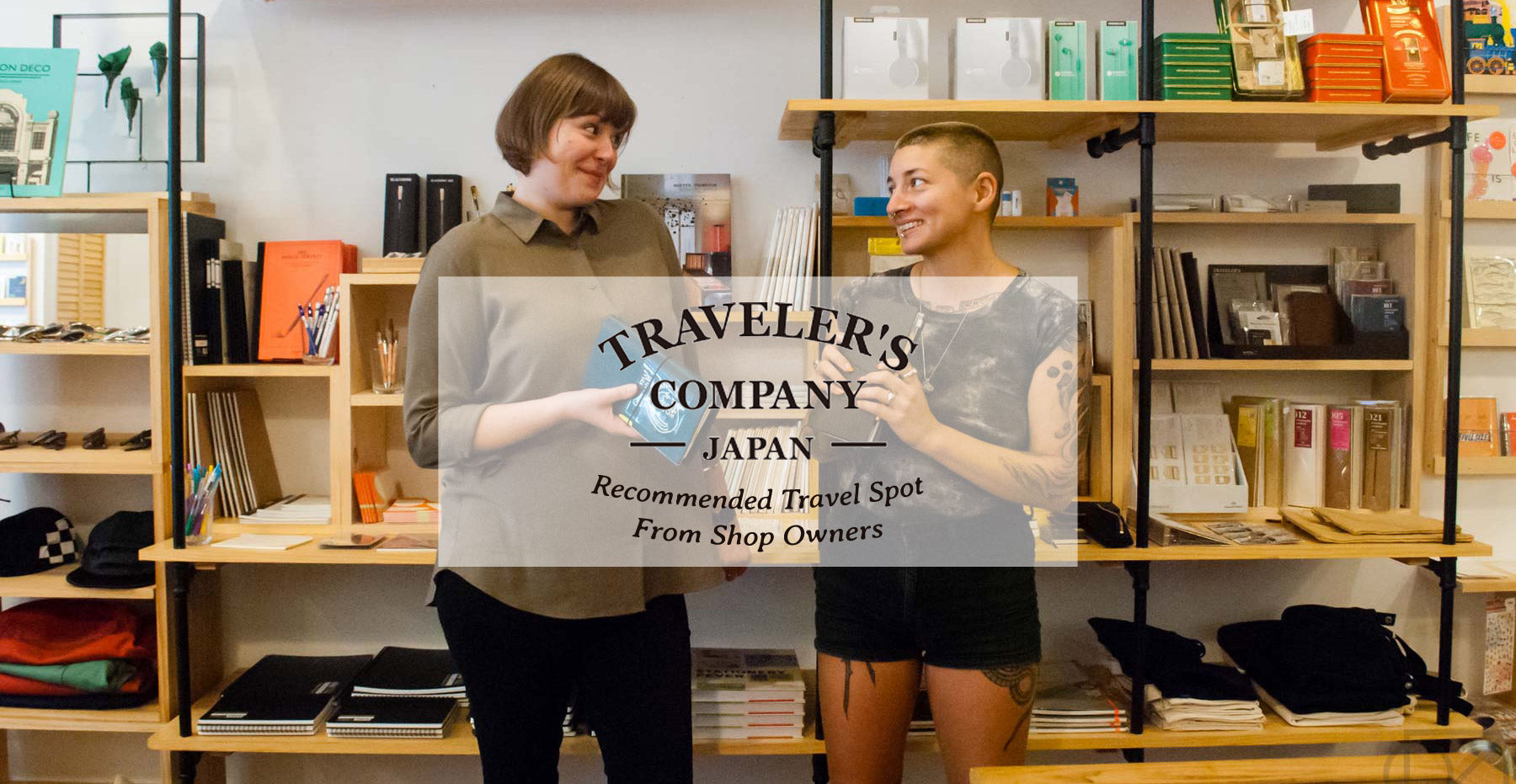 TRAVELER'S Company asks Omoi Zakka Shop for our Recommended Travel Spots