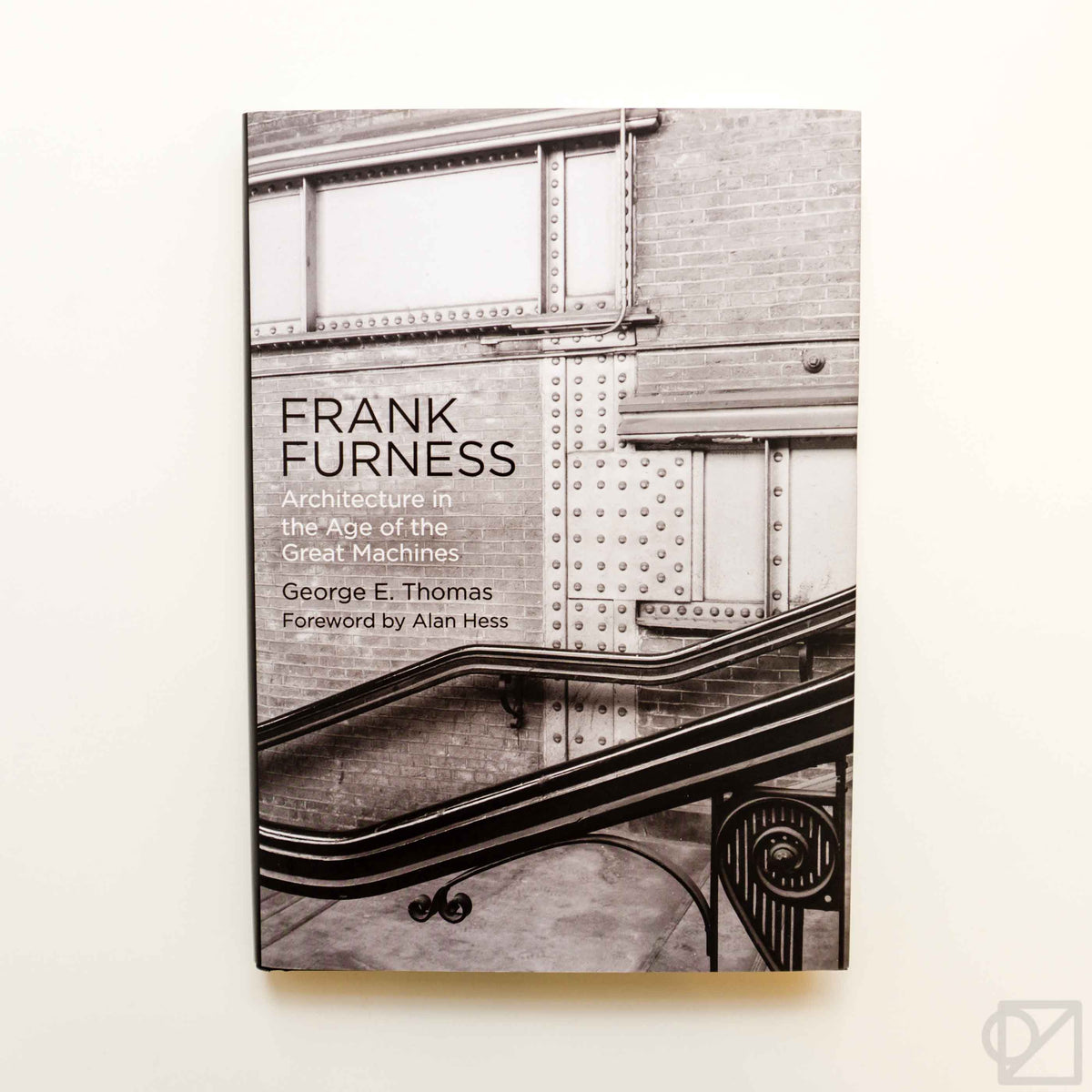 Frank Furness: Architecture In The Age of Great Machines