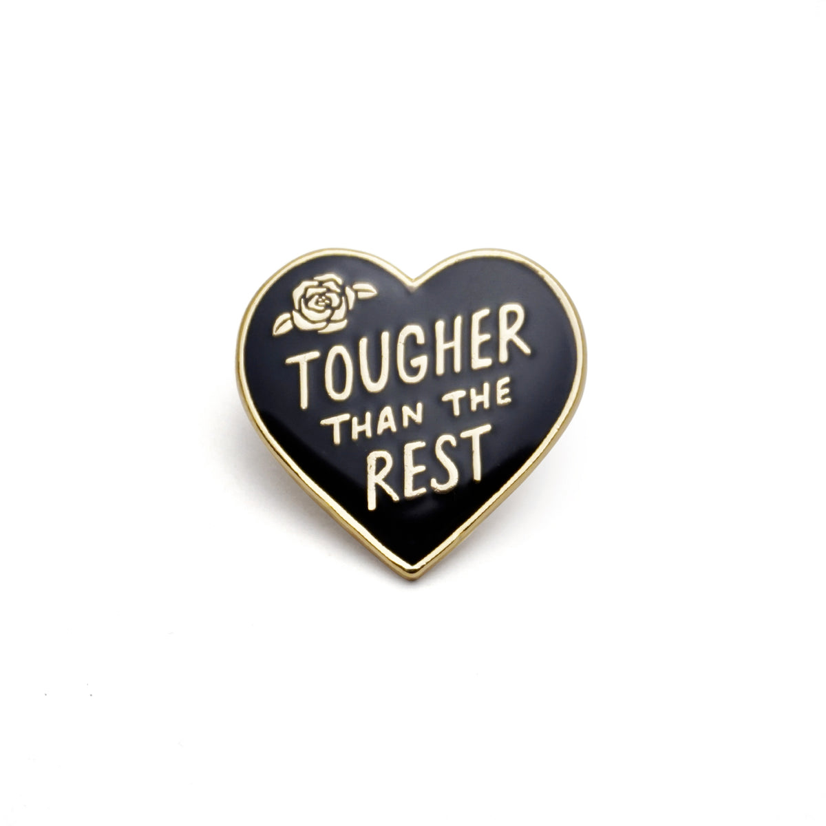 Tougher Than the Rest Enamel Pin