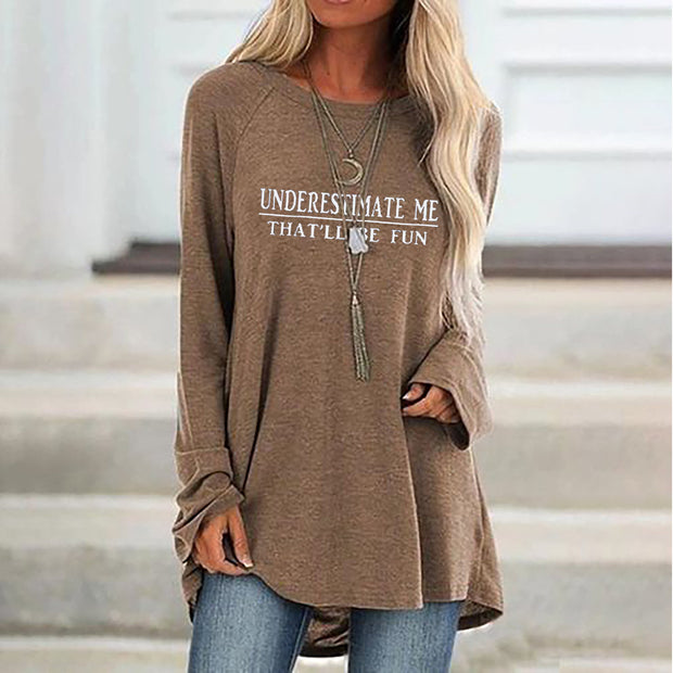 "Women's Casual ""Underestimate Me That'll Be Fun Pullover"" Long Sleeve T-shirt"