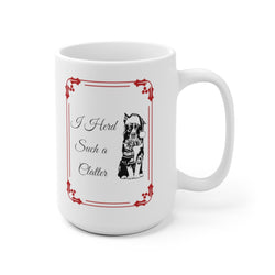 I Herd Such A Clatter Christmas Mug