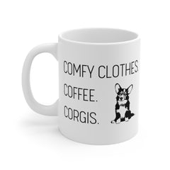 Comfy Clothes. Coffee. Corgis. Mug