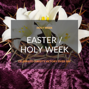 Easter / Holy Week