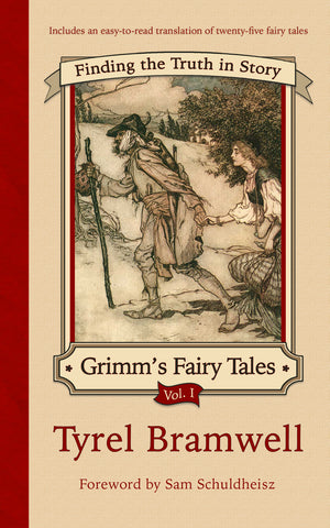 Finding the Truth in Story: Grimm's Fairy Tales, Vol. I (signed) - Pr. Tyrel Bramwell
