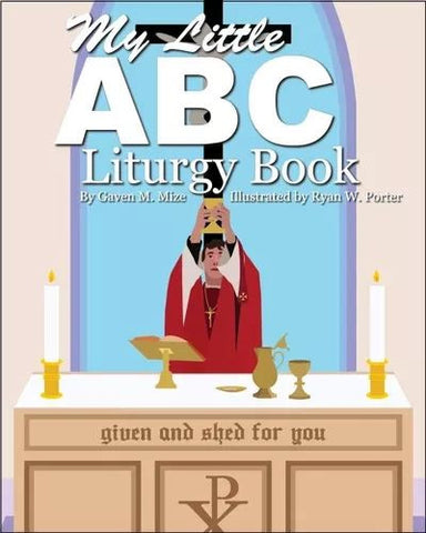 My Little ABC Liturgy Book - Rev. Gaven Mize