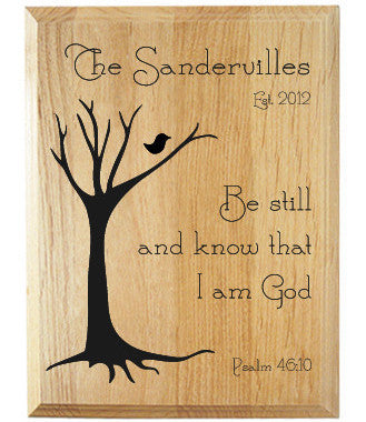 Wood Plaque Be Still and Know that I am God Alder