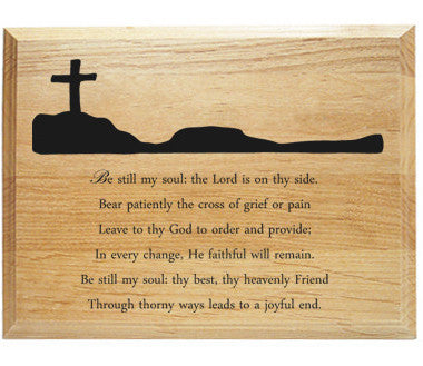 Be Still My Soul Alder Wood Plaque