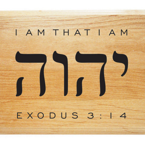 Yahweh I Am that I Am Alder Wood Plaque