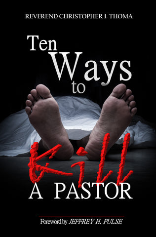Christopher Thoma - Ten Ways to Kill a Pastor