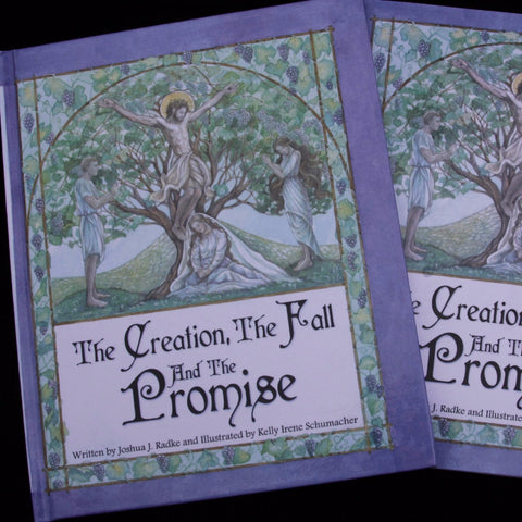 The Creation, The Fall and The Promise - Josh Radke