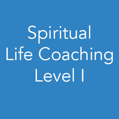 Spiritual Life Coaching: Level I