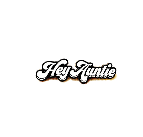 """Hey Auntie"" Lapel Pin"