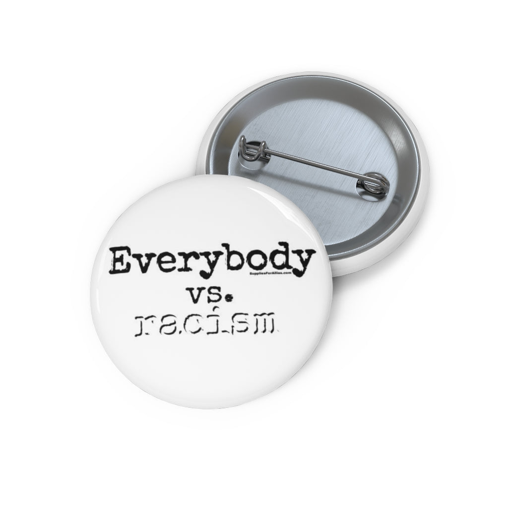 Everybody vs. Racism Pin