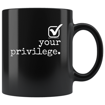 Check Your Privilege - Mug