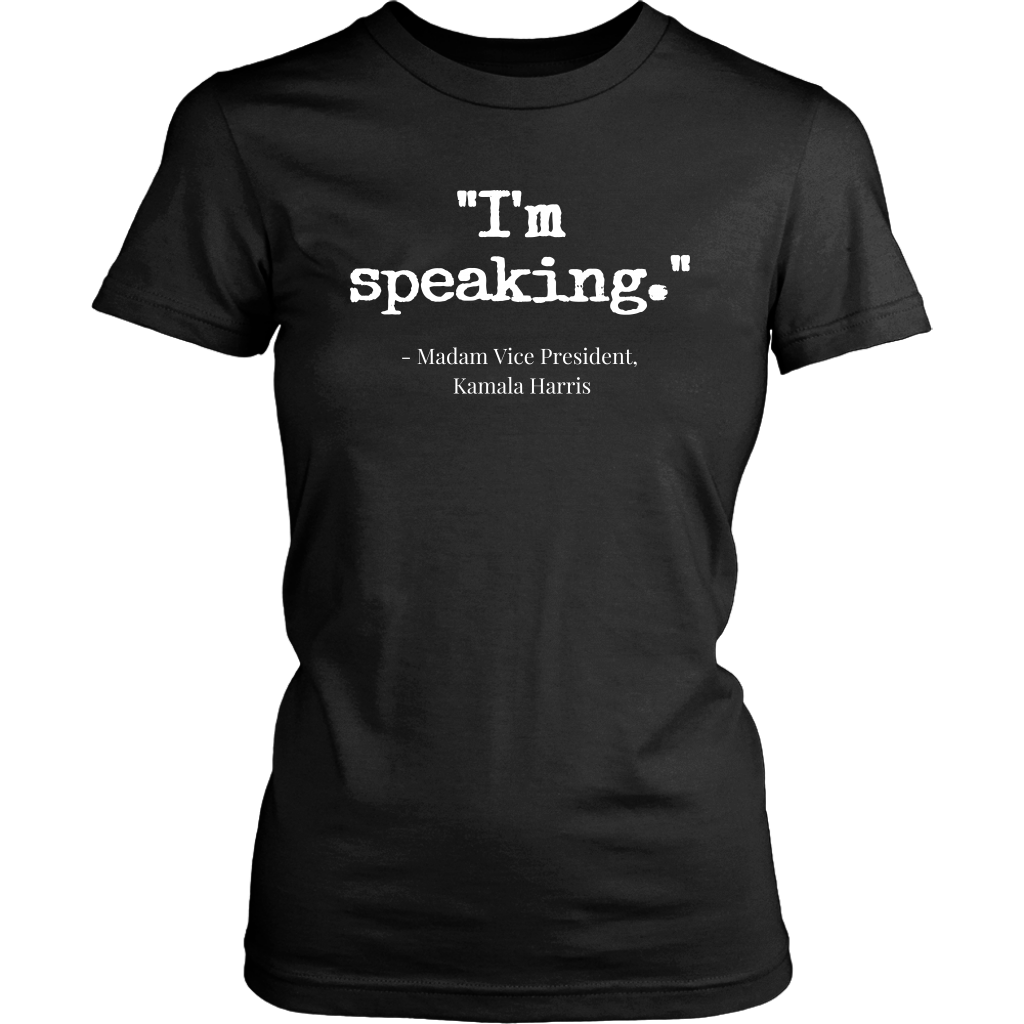 'I'm speaking' Women's Tee