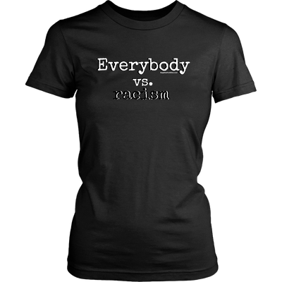 Everybody vs. Racism Woman's black tee
