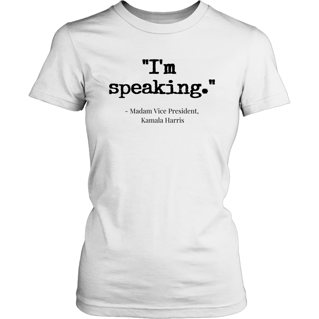 'I'm speaking' Women's Tee - White