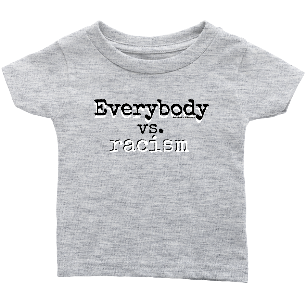 The Infant Everybody vs. Racism Tee