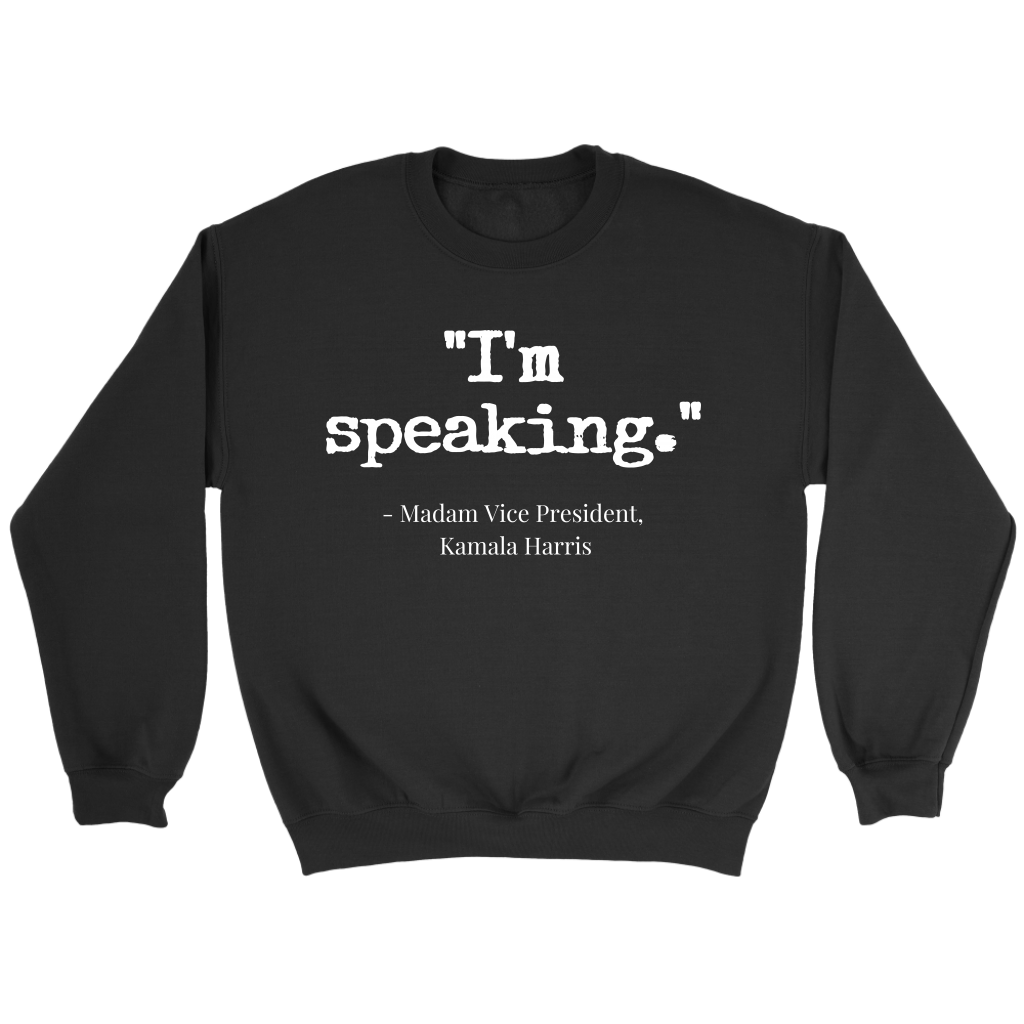 'I'm speaking' crew sweatshirt