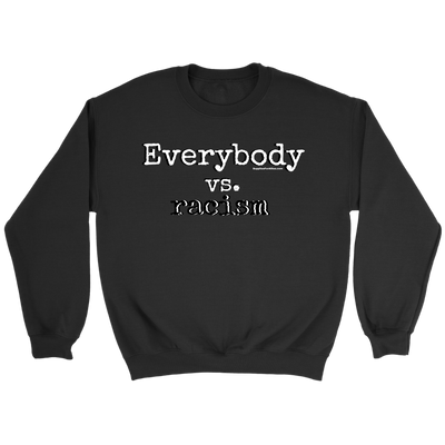 Everybody vs. Racism Black crew sweater