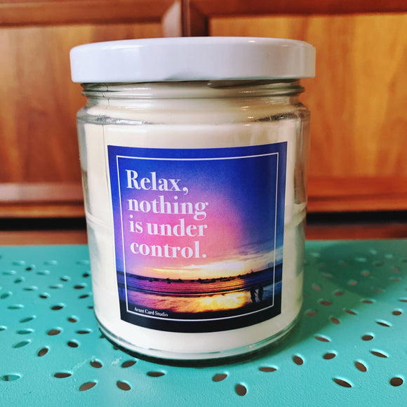Relax, Nothing is Under Control Candle