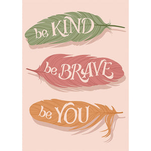 Be Brave, Be Kind, Be You hand-lettered print