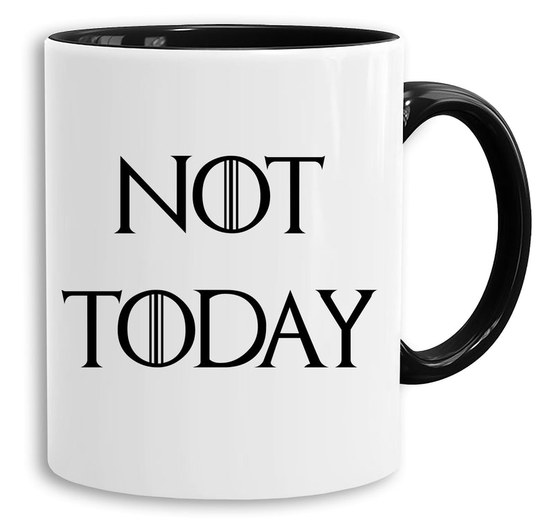 Not Today - Tasse Kaffeetasse Targaryen  thrones game of stark lannister baratheon Daenerys khaleesi tv blu-ray dvd