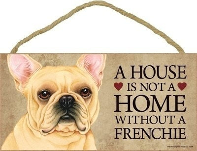 A House Is Not A Home Without French Bulldog -  Door wood Sign'
