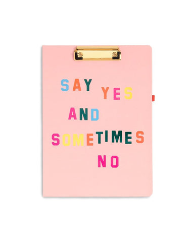"""Say Yes And Sometimes No"" Clipboard"