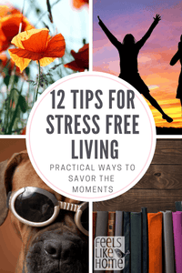 12 Tips for Stress-Free Living