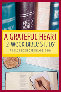 A Grateful Heart - 2 Week Printable Bible Study on Gratitude & Thankfulness