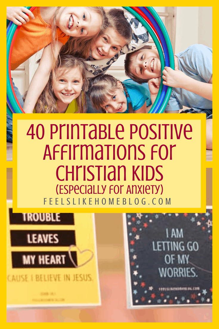 40 Printable Positive Affirmations for Christian Kids (Especially for Anxiety)