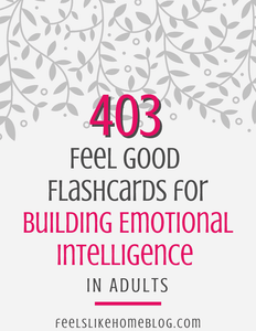 403 Feel-Good Flashcards for Building Emotional Intelligence in Adults