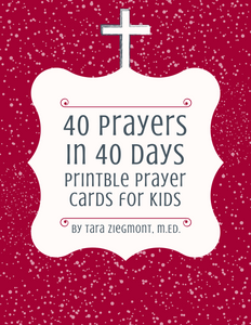 40 Prayers in 40 Days: Printable Prayer Cards for Kids - Perfect for Lent when there are 40 days of prayer and reflection. I created these little cards in hopes that I would have a simple, yet meaningful, way to bring God and words into my children's hectic daily lives. They are prompts that can be read aloud by the child or to the child. Through these cards, even preschoolers can learn to pray.