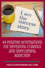 Load image into Gallery viewer, 44 Positive Affirmations for Defeating Cravings and Overcoming Addiction