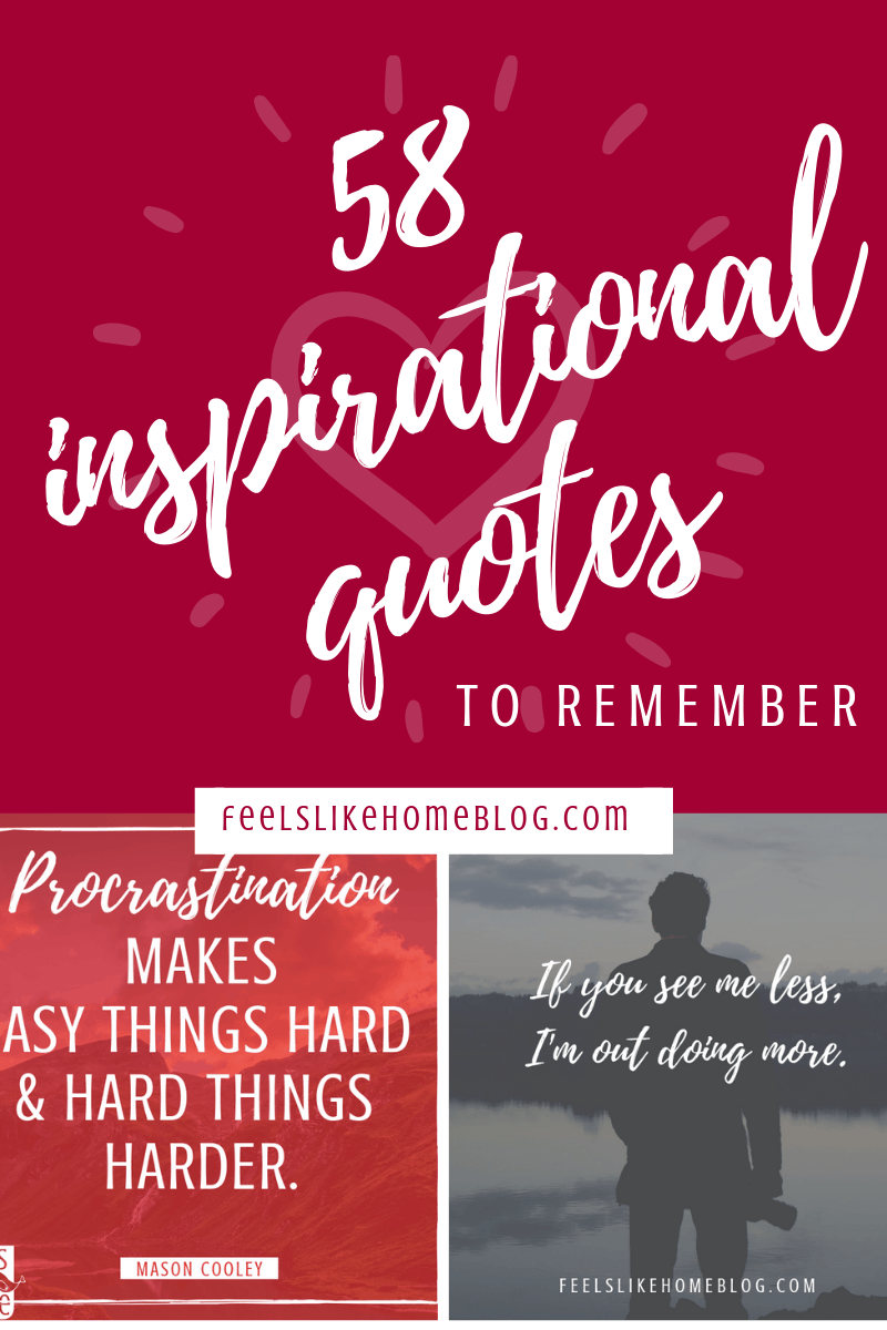 58 Inspirational Quotes to Read & Remember