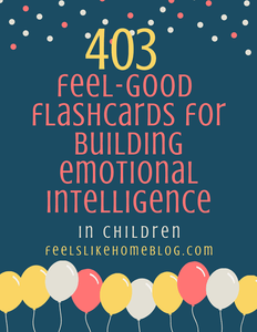 403 Feel-Good Flashcards for Building Emotional Intelligence in Children