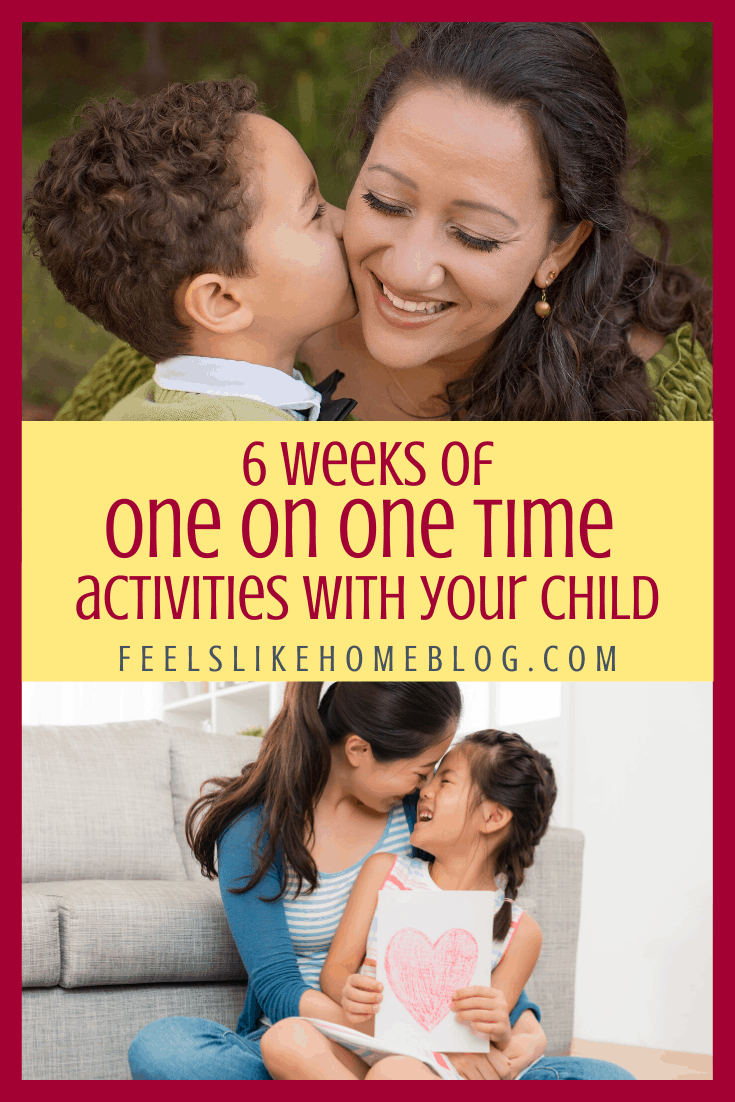 6 Weeks of One on One Time Activities With Your Child