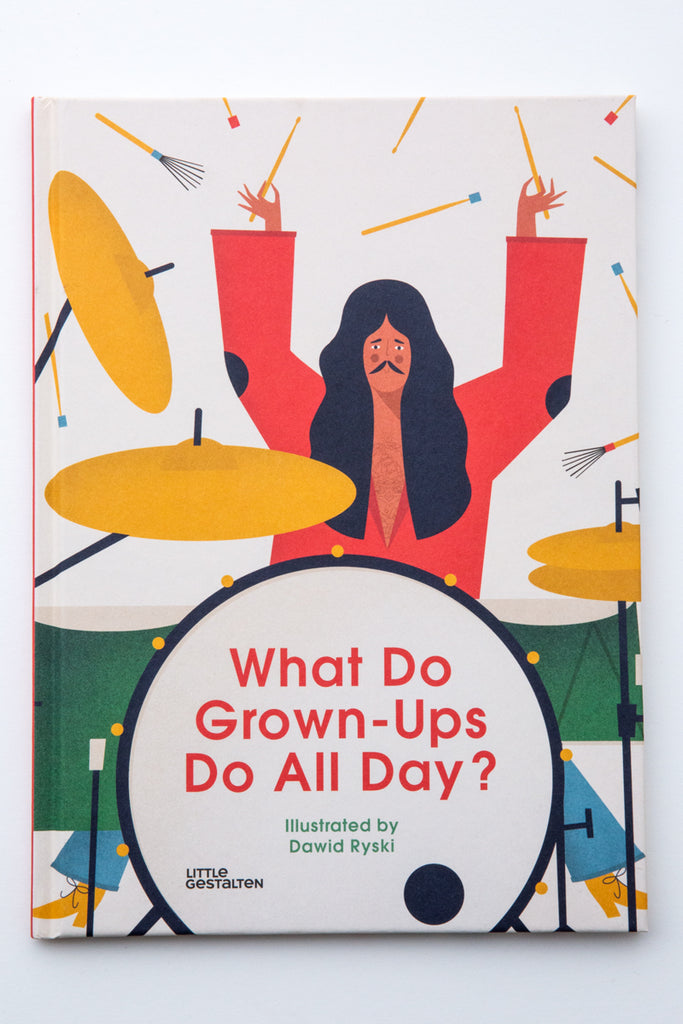 What Do Grown - Ups Do All Day