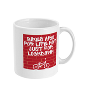 Bikes Are For Life Not Just Lockdown - Mug