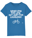 Bikes Are For Life Not Just For Lockdown T-shirt Pedal Threadz - Kids