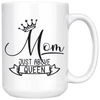 Mom Just Above Queen Mug