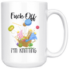 Fuck Off I'm Knitting Mug