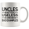 Uncles Are Not Totally Useless Mug
